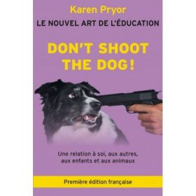 Don't shoot the dog - Karen Pryor