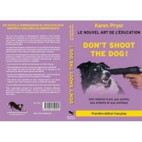 Don't shoot the dog - Karen Pryor